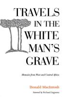 Travels in the White Man s Grave PDF