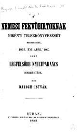 A' nemesi fekvöbirtoknak mikénti telekkönyvezését meghatározó, 1853. évi april' 18an kelt legfelsöbb nyiltparancs ismertetése