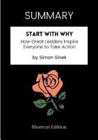 SUMMARY   Start with Why  How Great Leaders Inspire Everyone to Take Action by Simon Sinek PDF