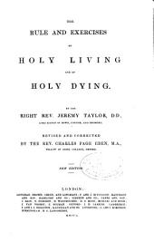 The Whole Works of the Right Rev. Jeremy Taylor ...: The rule and exercises of holy living and dying