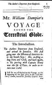 A New Voyage Round The World: Describing Particularly, The Isthmus of America, Several Coasts and Islands in the West Indies, the Isles of Cape Verd, the Passage by Terra Del Fuego, the South Sea Coasts of Chili, Peru, and Mexico ...
