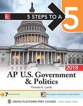 5 Steps to a 5  AP U S  Government   Politics 2018 edition PDF