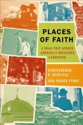 Places of Faith: A Road Trip across America's Religious Landscape