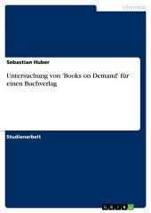 Untersuchung von 'Books on Demand' für einen Buchverlag