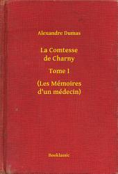 La Comtesse de Charny - Tome I - (Les Mémoires d'un médecin)