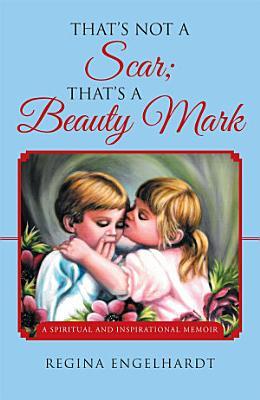 That s Not a Scar  That s a Beauty Mark PDF