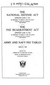 The National Defense Act Approved June 3  1916 as Amended to March 4  1929  Inclusive      the Pay Readjustment Act Approved June 10  1922      Army and Navy Pay Tables  March 1929 Book