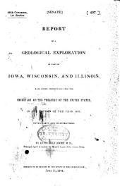 Report of a Geological Exploration of Part of Iowa, Wisconsin, and Illinois: Made Under Instructions from the Secretary of the Treasury of the United States, in the Autumn of the Year 1839; with Charts and Illustrations