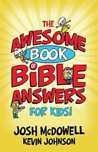 The Awesome Book of Bible Answers for Kids Book