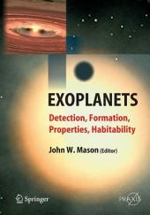 Exoplanets: Detection, Formation, Properties, Habitability
