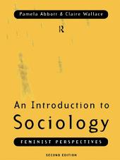 An Introduction to Sociology: Feminist Perspectives, Edition 2