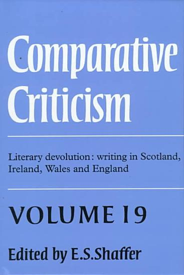 Comparative Criticism  Volume 19  Literary Devolution  Writing in Scotland  Ireland  Wales and England PDF