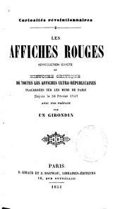Les affiches rouges: reproduction exacte et histoire critique de toutes les affiches ultra-républicaines placardées sur les murs de Paris depuis le 24 Février 1848