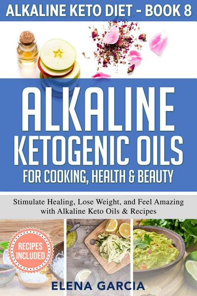 Alkaline Ketogenic Oils For Cooking Health Beauty