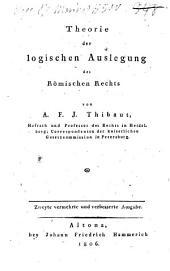 Theorie der logischen Auslegung des Romischen Rechts von A. F. J. Thibaut, ..