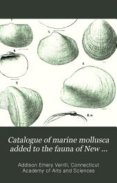 Catalogue of marine mollusca added to the fauna of New England during the past ten years