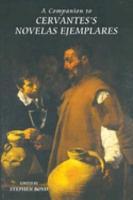 A Companion to Cervantes s Novelas Ejemplares PDF