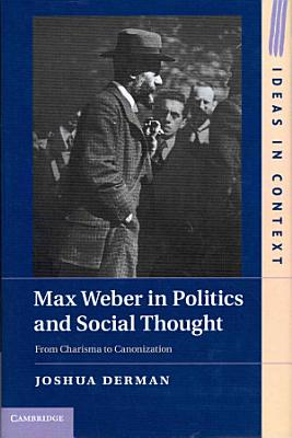 Max Weber in Politics and Social Thought PDF