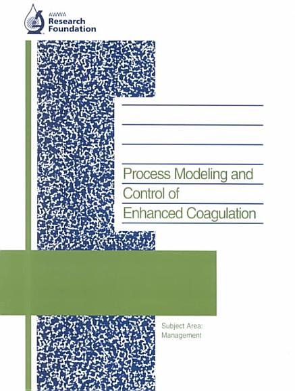 Process Modeling and Control of Enhanced Coagulation PDF