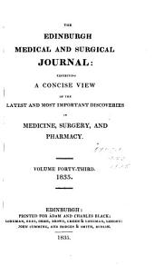The Edinburgh Medical and Surgical Journal: Volume 43