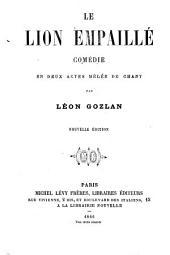 Le lion empaillé: comédie en deux actes, mêlée de chant
