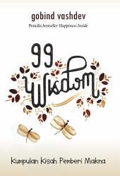 99 Wisdoms: Kumpulan Kisah Pemberi Makna