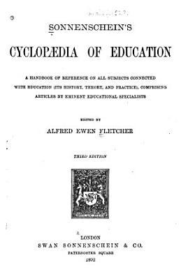 Sonnenschein s Cyclopaedia of Education PDF