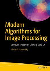 Modern Algorithms for Image Processing PDF