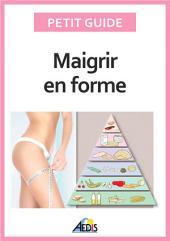 Maigrir en forme: Surveiller son alimentation pour perdre du poids