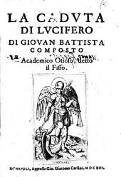 La caduta di Lucifero di Giouan Battista Composto academico Otioso, detto il Fisso