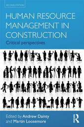 Human Resource Management in Construction: Critical Perspectives, Edition 2
