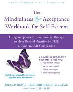 The Mindfulness and Acceptance Workbook for Self-Esteem