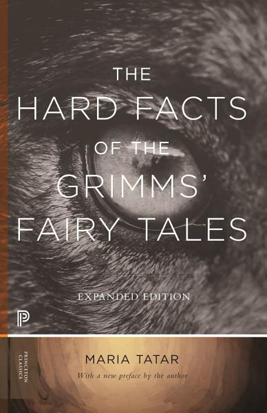 The Hard Facts of the Grimms  Fairy Tales