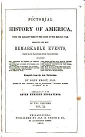 Pictorial history of America from the earliest times to the close of the Mexican War: embracing the most remarkable events which have transpired since the discovery...