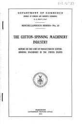 The Cotton-spinning Machinery Industry: Report on the Cost of Production of Cotton-spinning Machinery in the United States