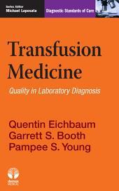 Transfusion Medicine: Diagnostic Standards of Care