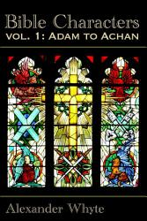 Bible Characters Vol 1 Adam To Achan Book PDF