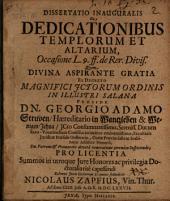 Diss. inaug. de dedicationibus templorum et altarium