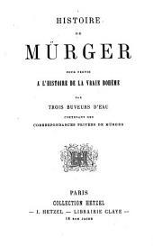 Histoire de Mürger: pour servir à l'histoire de la vraie bohème