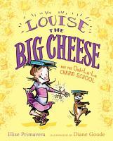 Louise the Big Cheese and the Ooh la la Charm School PDF