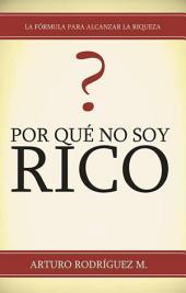 Por Qué No Soy Rico?