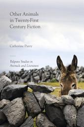 Other Animals in Twenty-First Century Fiction