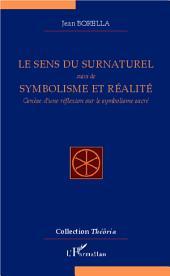 Le sens du surnaturel: suivi de Symbolisme et réalité - Genèse d'une réflexion sur le symbolisme sacré