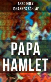 Papa Hamlet: Ein Stück naturalistischer Prosa