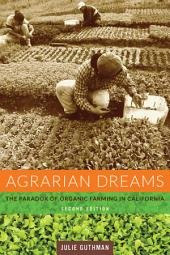 Agrarian Dreams: The Paradox of Organic Farming in California, Edition 2
