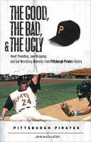 The Good  the Bad    the Ugly  Pittsburgh Pirates PDF