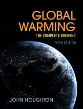 Global Warming: The Complete Briefing, Edition 5