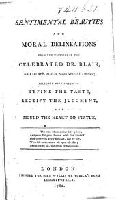 Sentimental Beauties and Moral Delineations from the writings of the celebrated Dr. Blair and other ... authors, etc