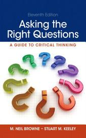 Asking the Right Questions: A Guide to Critical Thinking, Edition 11