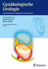 Gynäkologische Urologie: Interdisziplinäre Diagnostik und Therapie, Ausgabe 4